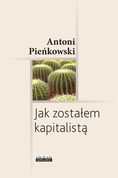 okładka Jak zostałem kapitalistą, Książka | Pieńkowski Antoni