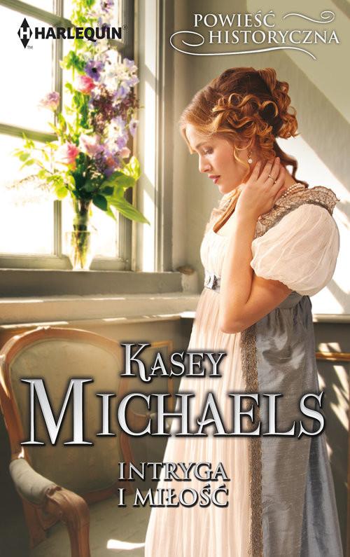 okładka Intryga i miłość, Książka | Kasey Michaels