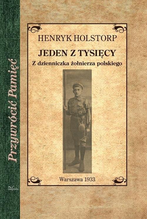 okładka Jeden z tysięcy Z dzienniczka żołnierza polskiego, Książka | Holstop Henryk