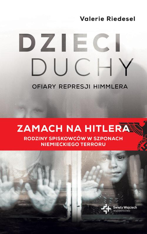 okładka Dzieci duchy Ofiary represji Himmlera, Książka | Valerie Riedesel