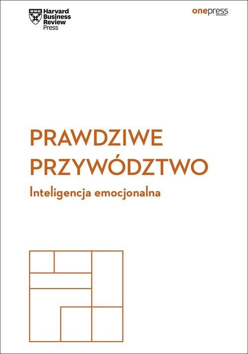 okładka Prawdziwe przywództwo Inteligencja emocjonalna Harvard Business Review, Książka |