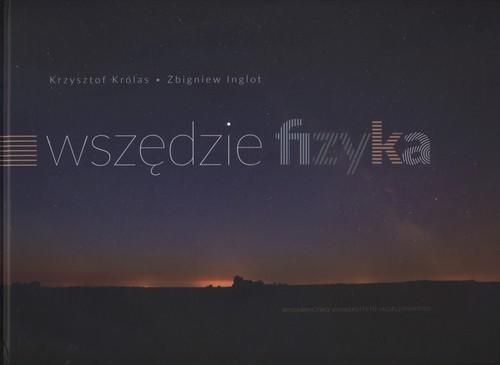 okładka Wszędzie fizyka, Książka | Krzysztof Królas, Zbigniew Inglot