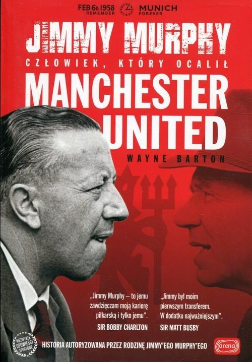 okładka Jimmy Murphy Człowiek, który ocalił Manchester United, Książka | Barton Wayne