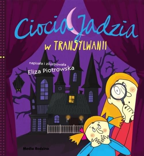 okładka Ciocia Jadzia w Transylwanii, Książka | Eliza Piotrowska