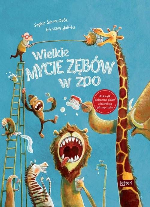 okładka Wielkie mycie zębów w zoo, Książka | Schoenwald Sophie