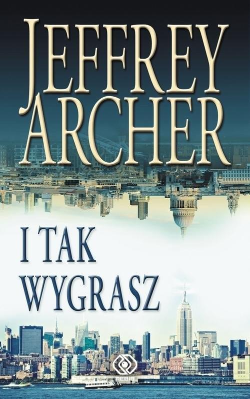 okładka I tak wygrasz, Książka | Archer Jeffrey