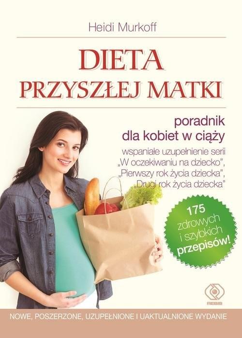 okładka Dieta przyszłej matki, Książka | Heidi Murkoff, Sharon Mazel