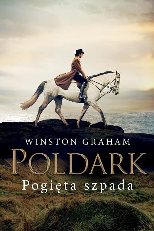 okładka Dziedzictwo rodu Poldarków Tom 11 Pogięta szpada, Książka | Winston Graham