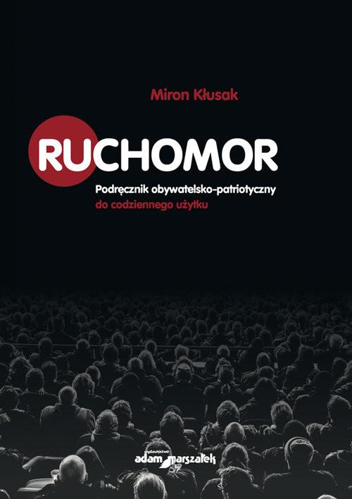 okładka Ruchomor Podręcznik obywatelsko-patriotyczny do codziennego użytku, Książka   Kłusak Miron
