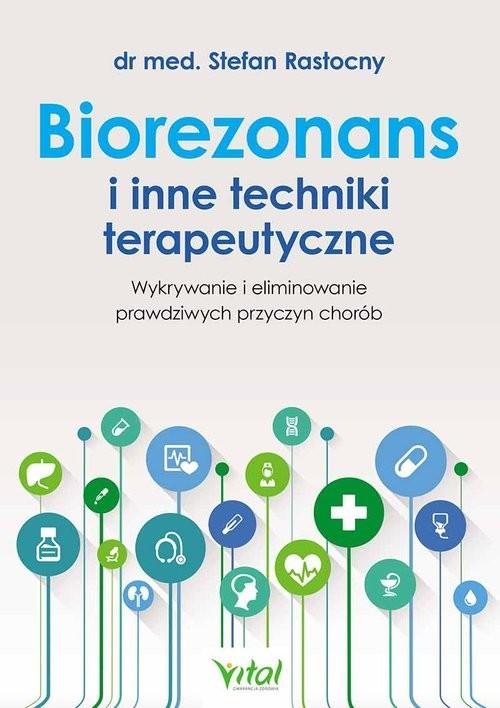 okładka Biorezonans i inne techniki terapeutyczne, Książka | Rastocny Stefan