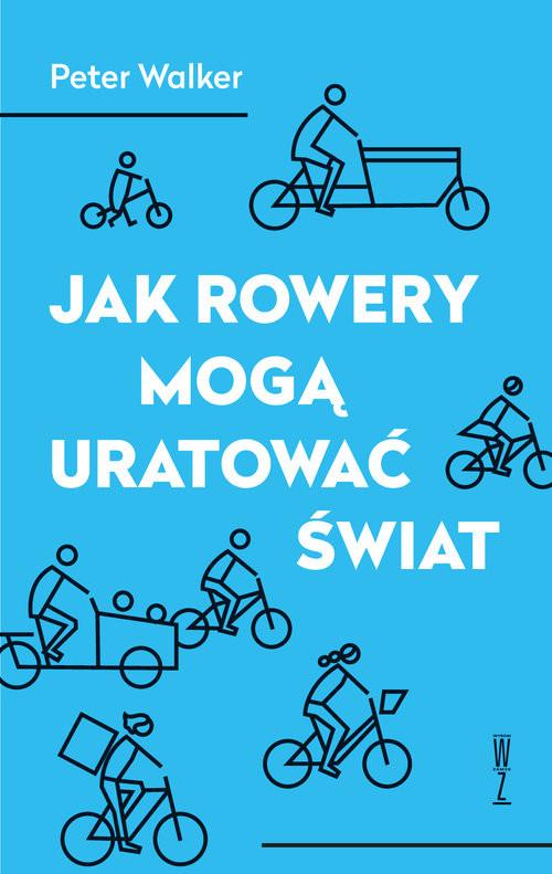 okładka Jak rowery mogą uratować świat, Książka | Walker Peter