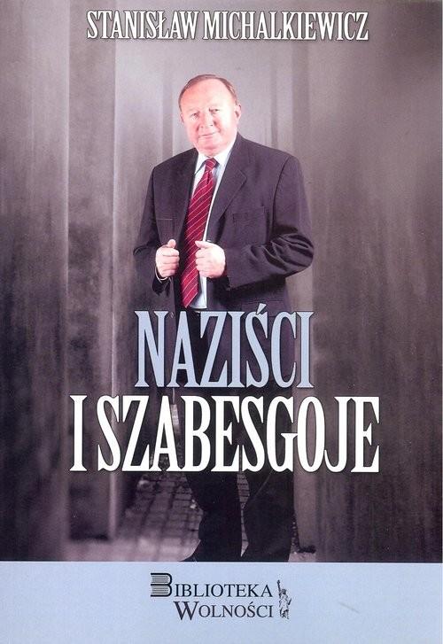 okładka Naziści i Szabesgoje, Książka | Michalkiewicz Stanisław