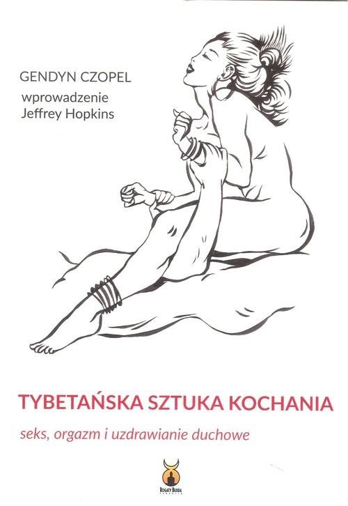 okładka Tybetańska sztuka kochania Seks, orgazm i uzdrawianie duchowe, Książka | Czopel Gendyn