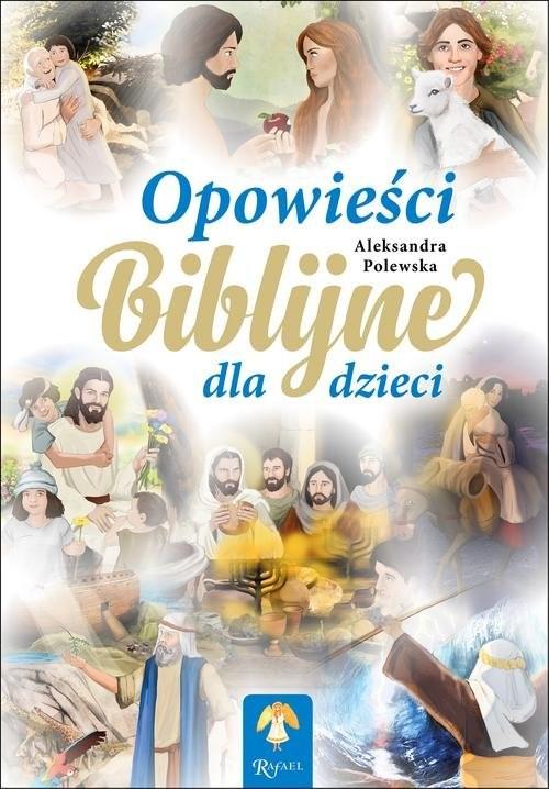 okładka Opowieści biblijne dla dzieci, Książka | Aleksandra Polewska, Alicj Groszek-Abramowicz