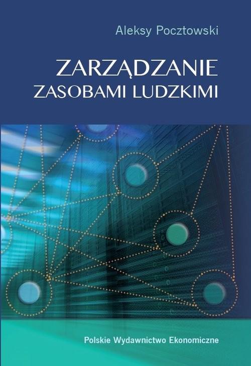 okładka Zarządzanie zasobami ludzkimi. Koncepcje - praktyki - wyzwania, Książka | Pocztowski Aleksy