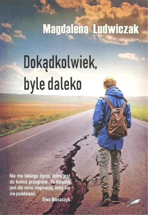 okładka Dokądkolwiek, byle daleko, Książka | Magdalena Ludwiczak