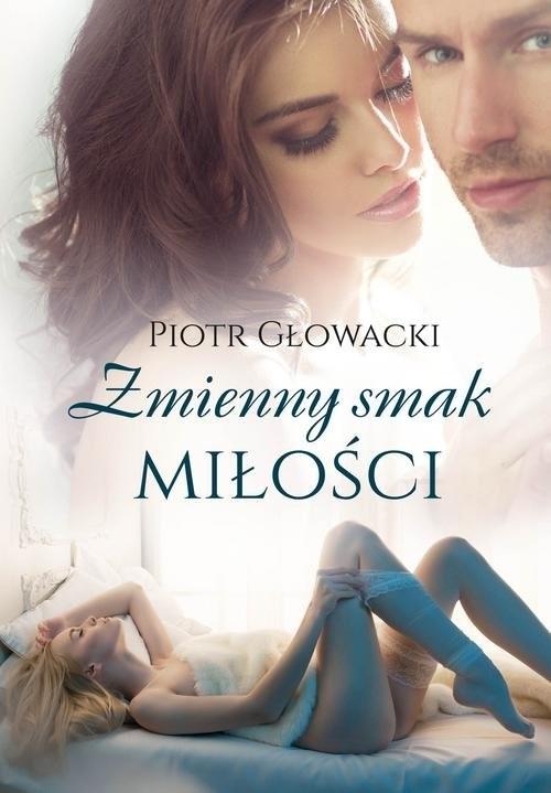 okładka Zmienny smak miłości, Książka | Głowacki Piotr