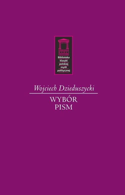 okładka Wojciech Dzieduszycki Wybór Pism, Książka | Dzieduszycki Wojciech