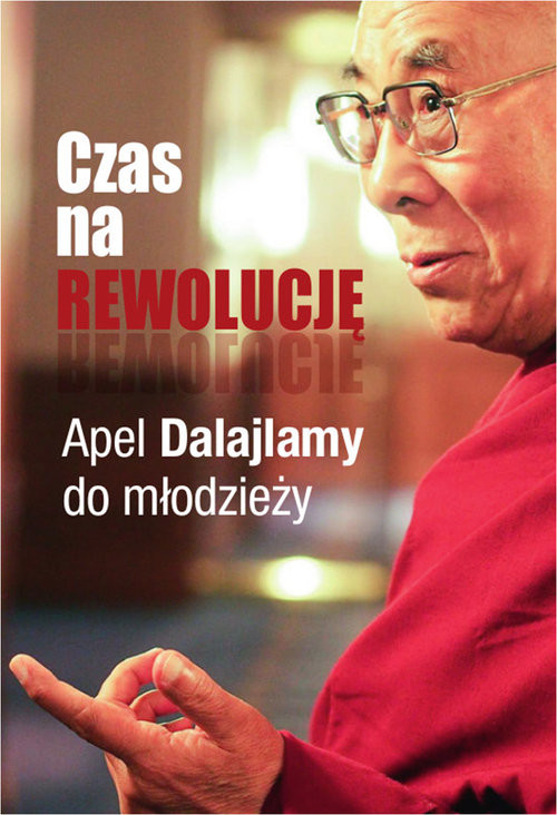 okładka Czas na rewolucję! Apel Dalajlamy do młodzieży, Książka | i Sofia Stril-Rever Dalajlama