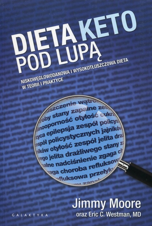 okładka Dieta Keto pod lupą Niskowęglowodanowa i wyskotłuszczowa dieta w teorii i praktyce, Książka | Jimmy Moore, Eric C. Westman