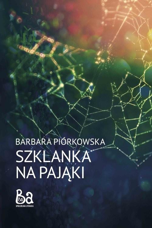 okładka Szklanka na pająki, Książka | Piórkowska Barbara