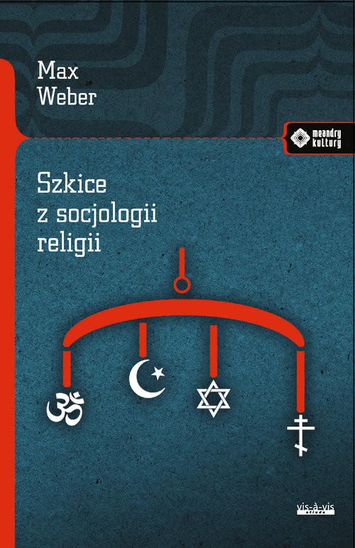 okładka Szkice z socjologii religii, Książka | Max Weber
