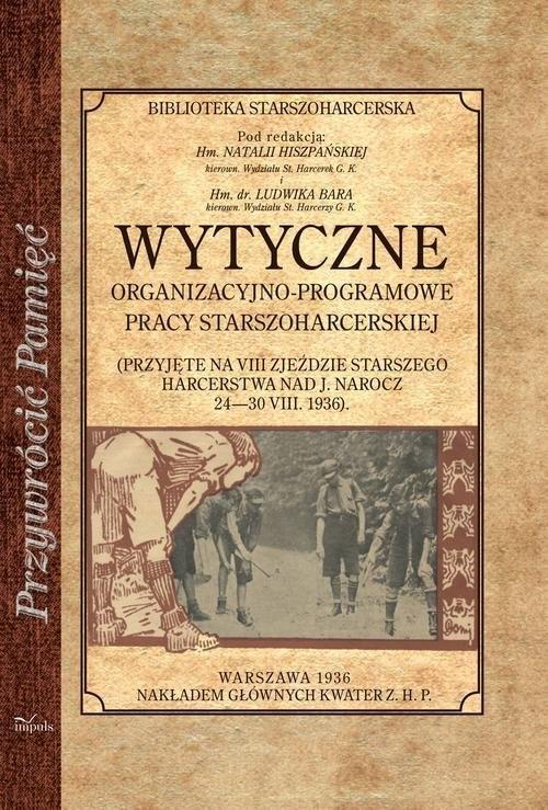 okładka Wytyczne organizacyjno-programowe pracy starszoharcesrkiej, Książka | Natalia Hiszpańska, Ludwik Bar