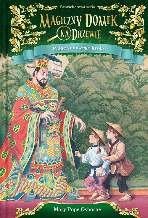 okładka Magiczny domek na drzewie. Pałac smoczego króla, Książka | Mary Pope Osborne