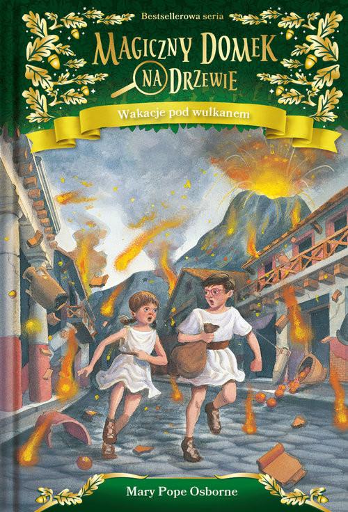 okładka Magiczny domek na drzewie Wakacje pod wulkanem, Książka | Mary Pope Osborne