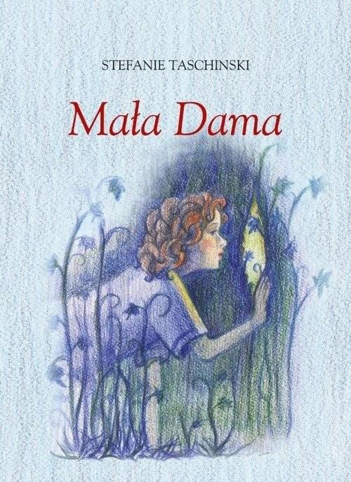 okładka Mała Dama, Książka   Taschinski Stefanie