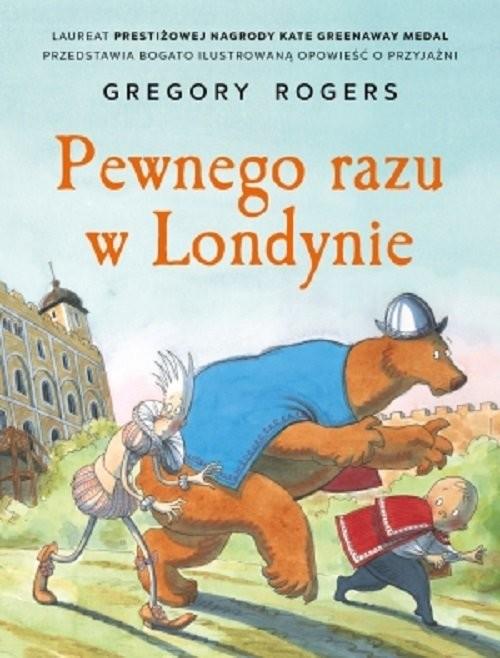 okładka Pewnego razu w Londynie, Książka | Rogers Gregory
