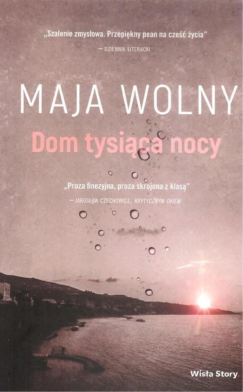 okładka Dom tysiąca nocy, Książka | Maja Wolny