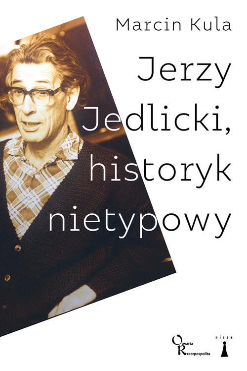 okładka Jerzy Jedlicki historyk nietypowy, Książka | Kula Marcin