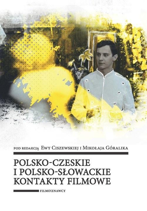 okładka Polsko-czeskie i polsko-słowackie kontakty filmowe, Książka |