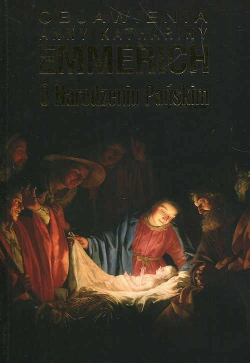 okładka Objawienia o Narodzeniu Pańskim, Książka | Anna Katharina Emmerich