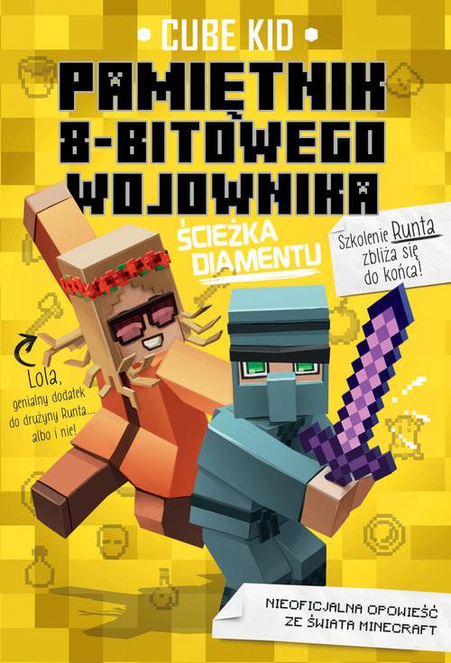 okładka Minecraft 4. Pamiętni 8-bitowego wojownika. Ścieżka diamentu, Książka | Cube Kid