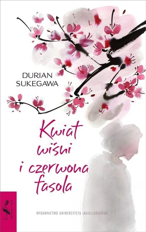 okładka Kwiat wiśni i czerwona fasola, Książka | Sukegawa Durian