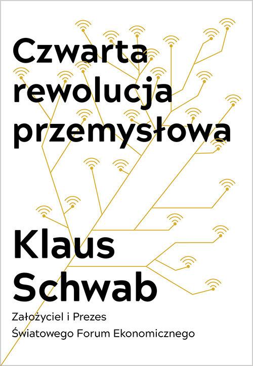 okładka Czwarta rewolucja przemysłowa, Książka | Schwab Klaus