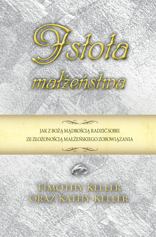 okładka Istota małżeństwa, Książka   Keller Timothy