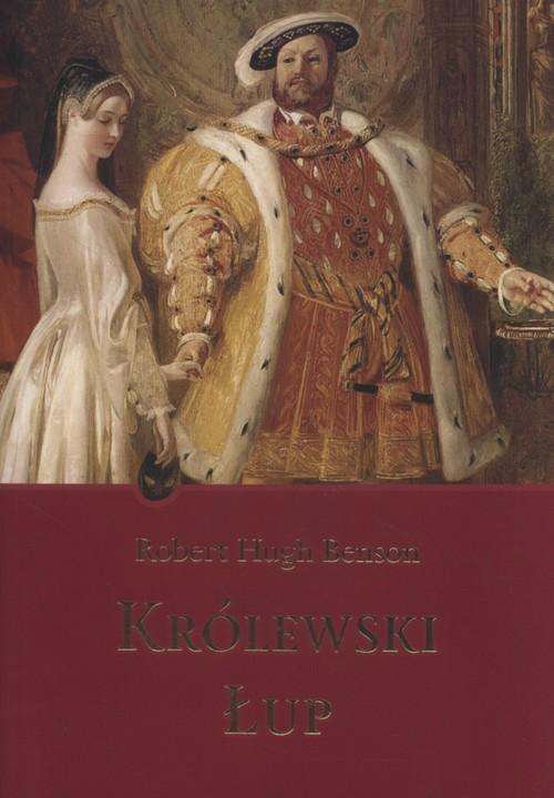 okładka Królewski łupksiążka      Benson Robert Hugh