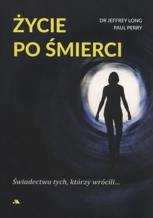 okładka Życie po śmierci, Książka | Jeffrey Long, Paul Perry
