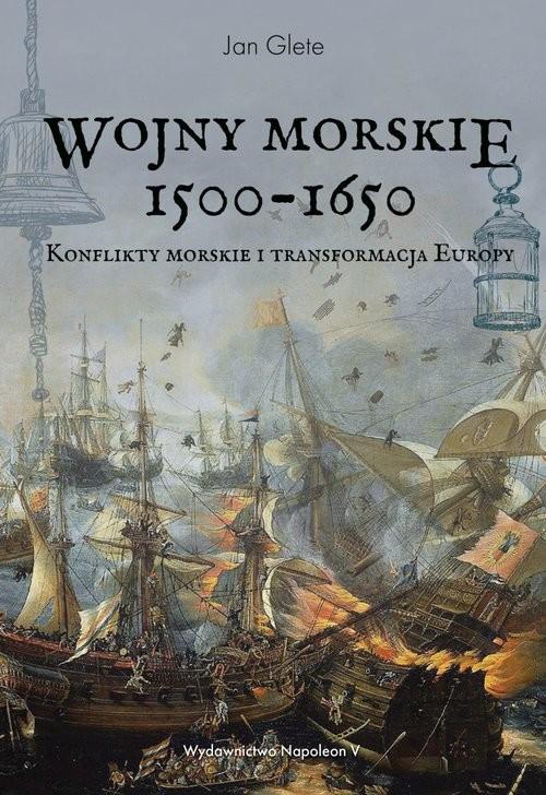 okładka Wojny morskie 1500-1650 Konflikty morskie i transformacja Europy, Książka | Glete Jan