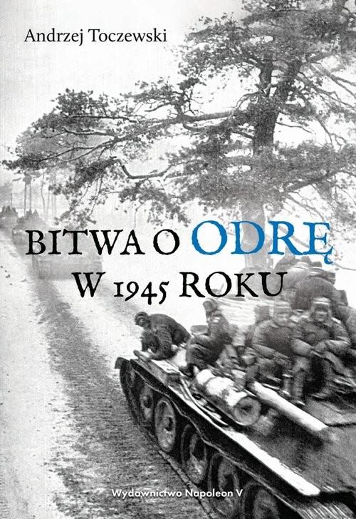 okładka Bitwa o Odrę w 1945 roku, Książka | Toczewski Andrzej