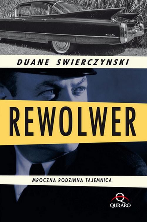 okładka Rewolwer, Książka | Swierczynski Duane
