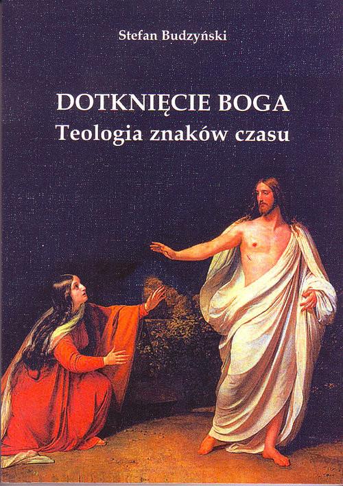 okładka Dotknięcie Boga Teologia znaków czasu, Książka | Budzyński Stefan