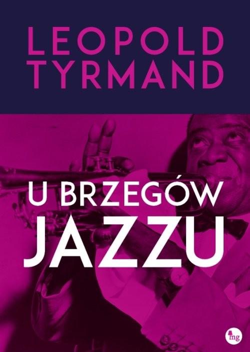 okładka U brzegów jazzu, Książka | Tyrmand Leopold