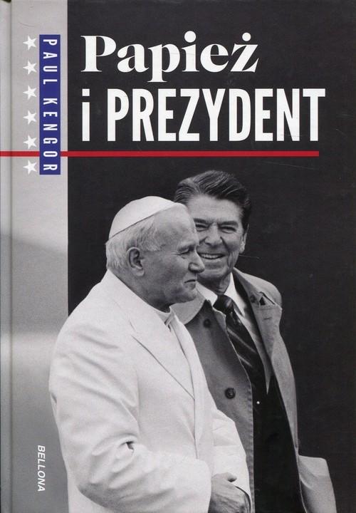 okładka Papież i Prezydent, Książka | Kengor Paul