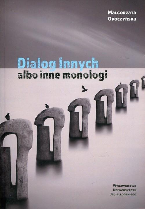 okładka Dialog innych albo inne monologi Przypisy do psychoterapiiksiążka |  | Opoczyńska Małgorzata