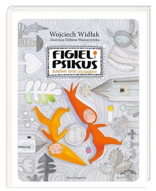 okładka Figiel i Psikus Burzliwe życie chochlikówksiążka      Wojciech Widłak