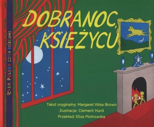 okładka Dobranoc księżycu, Książka | Brown Margaret Wise